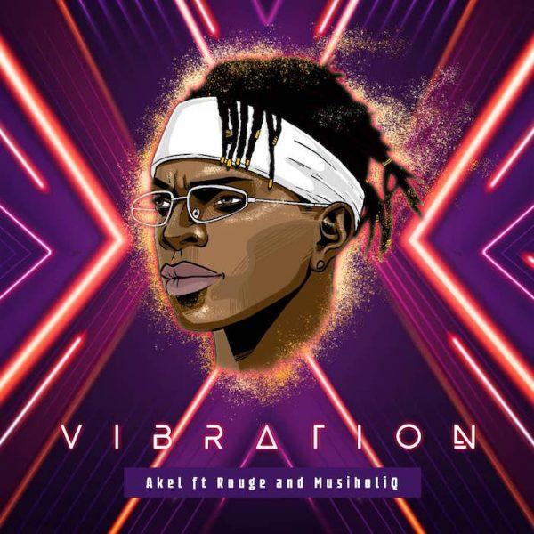 Akel – Vibration Ft Rouge, Mushiholiq