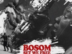 Bosom – Set We Free