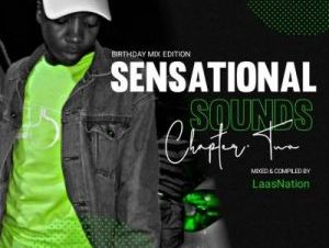 LaasNation – Sensational Sounds Chapter Two (Birthday Edition Mix)