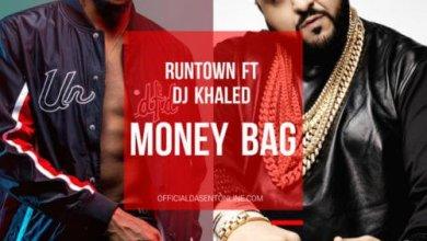 Runtown – Money Bag ft. DJ Khaled