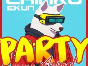 "Chinko Ekun – ""Party Animal"""