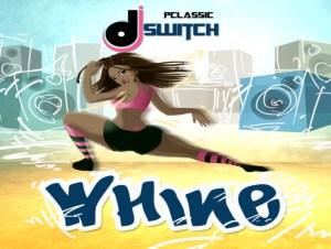 DJ Switch – Whine