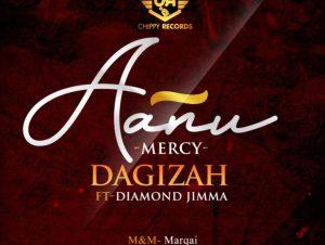 Dagizah ft Diamond Jimma – Aanu (Mercy)