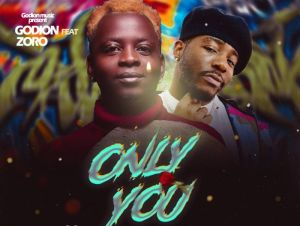 Godion Ft. Zoro – Only You