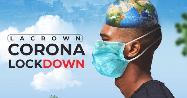 Lacrown – Corona Lockdown