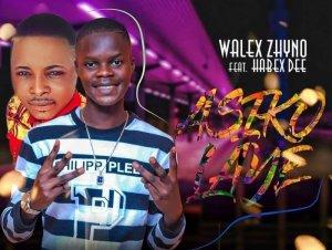 Walex Zhyno Ft. Habex Dee – Asikolaye