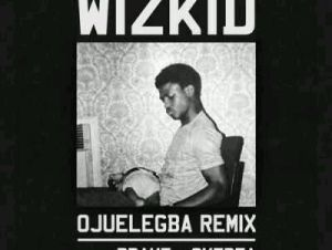 Wizkid Ft. Drake & Skepta – Ojuelegba