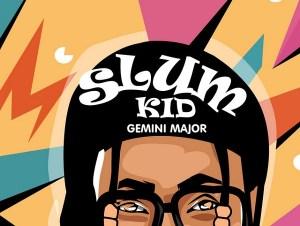 Gemini Major ft. K.O – Slum Kid