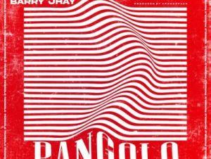 Ghash Ft. Barry Jhay – Pangolo