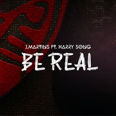 Martins Ft. Harrysong – Be Real