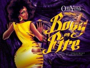 Oriyomi – Body On Fire