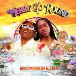 BrownSkin ft Teni Merry Go Round 1