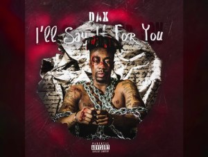 Dax Ill Say It For You 2