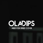 OlaDips – Need For Speed Cover