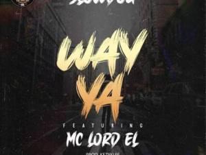 Slowdog ft Mc Lord El Way Ya