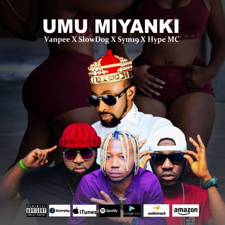 Van Pee – Umu Miyanki ft Slow Dog Sym19 Hype MC