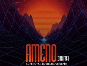 DJ Xclusive – Ameno Dorime 1