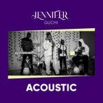 Guchi Jennifer Acoustic Version scaled 1 1