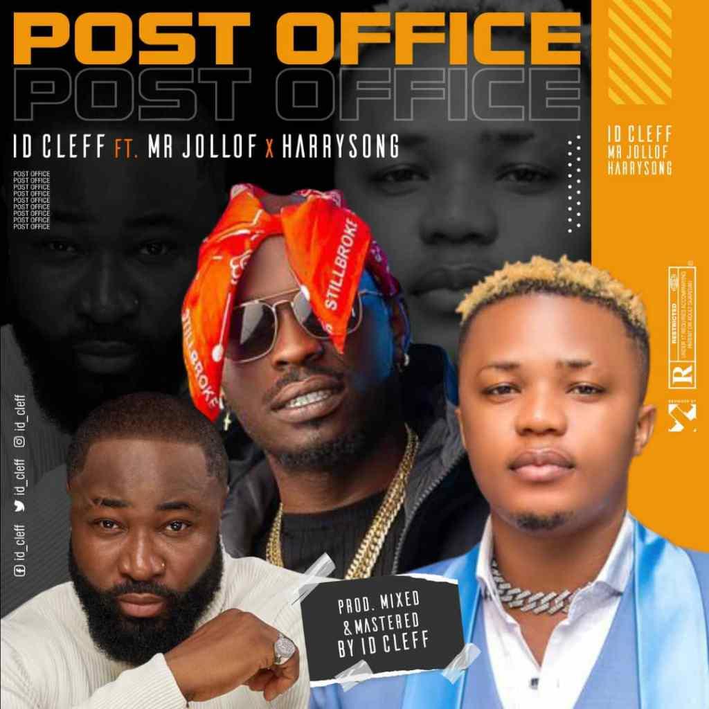 ID Cleff – Post Office Ft Mr Jollof Harrysong 1