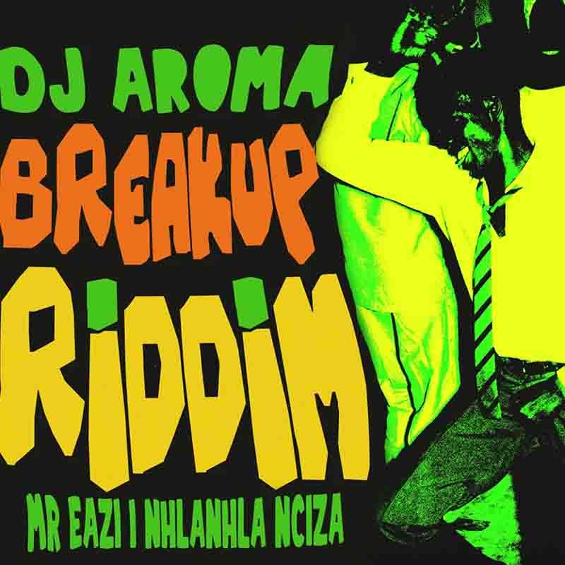 dj aroma breakup riddim 1