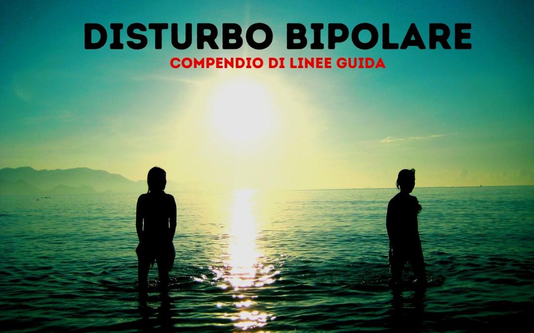 Linee Guida per il Trattamento farmacologico del Disturbo Bipolare