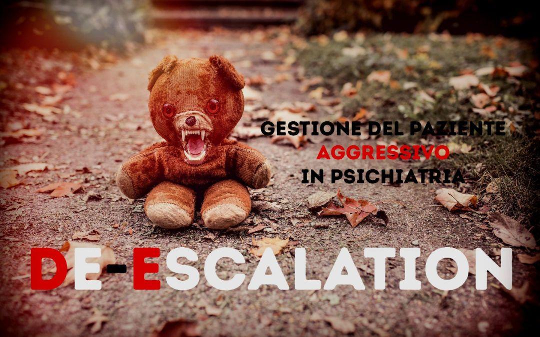 Gestione del Paziente Aggressivo in Psichiatria: Tecniche di De Escalation Verbali e Non Verbali