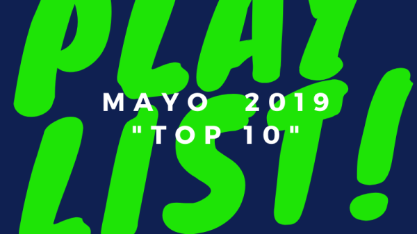 playlist mayo 2019