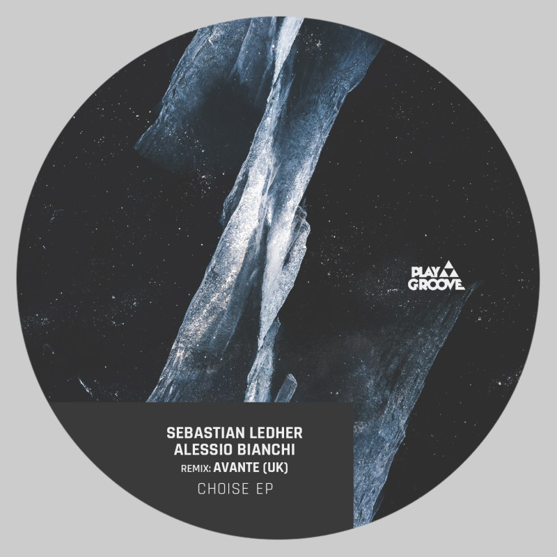 Play Groove starts 2021 with a great release from the boss SEBASTIAN LEDHER and ALESSIO BIANCHI called CHOISE EP, featuring top remix from the duo AVANTE (UK).