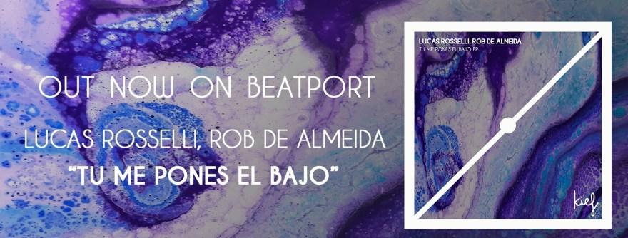 Los artistas Lucas Rosselli y Rob De Almeida debutan el lanzamiento Tu Me Pones El Bajo EP, en el sello mexicano Kief Music.