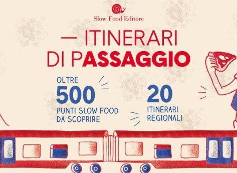 itinerari-di-passaggio_trenitalia_slowfood-viaggi-in-treno-enogastronomia
