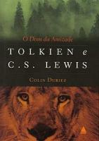 O Dom da Amizade – Tolkien e C.S. Lewis