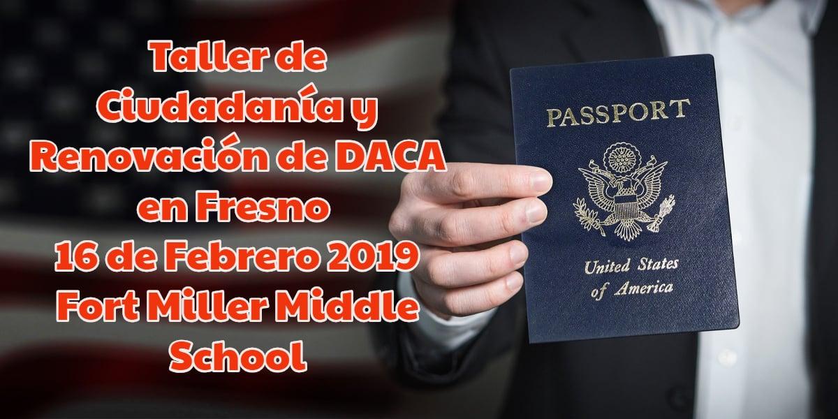 Taller de Ciudadanía y Renovación de DACA en Fresno 16 de Febrero 2019 CVIIC
