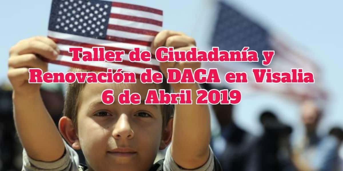 Taller de Ciudadanía y Renovación de DACA Visalia 6 Abril CVIIC