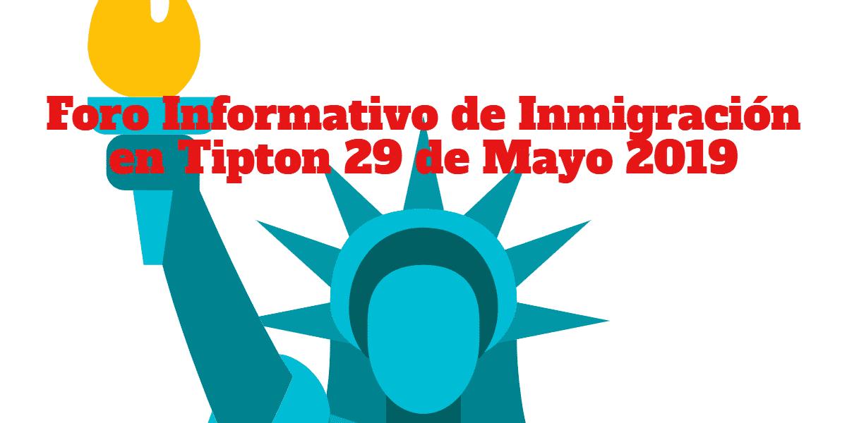 Foro Informativo de Inmigración en Tipton 29 Mayo 2019 CVIIC