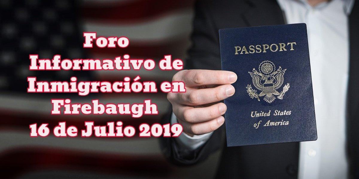 Foro Informativo de Inmigración en Firebaugh 16 de Julio CVIIC