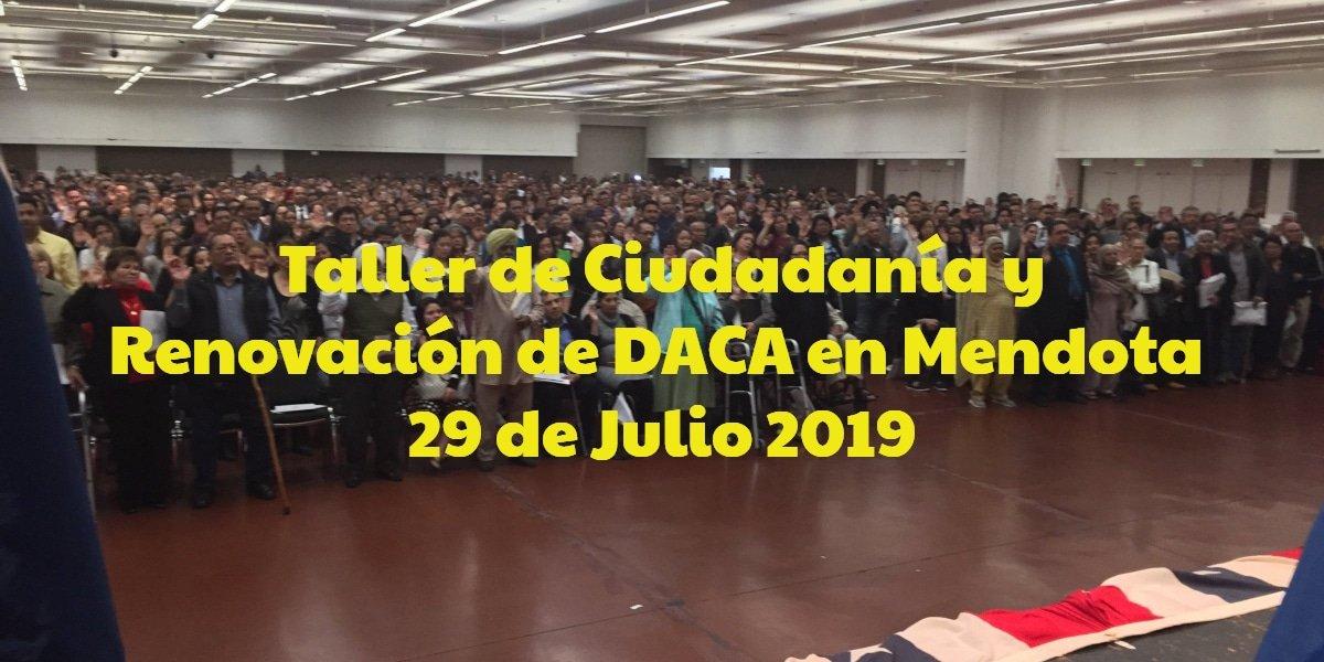 Taller de Ciudadanía y Renovación de DACA en Mendota 29 de Julio 2019 CVIIC