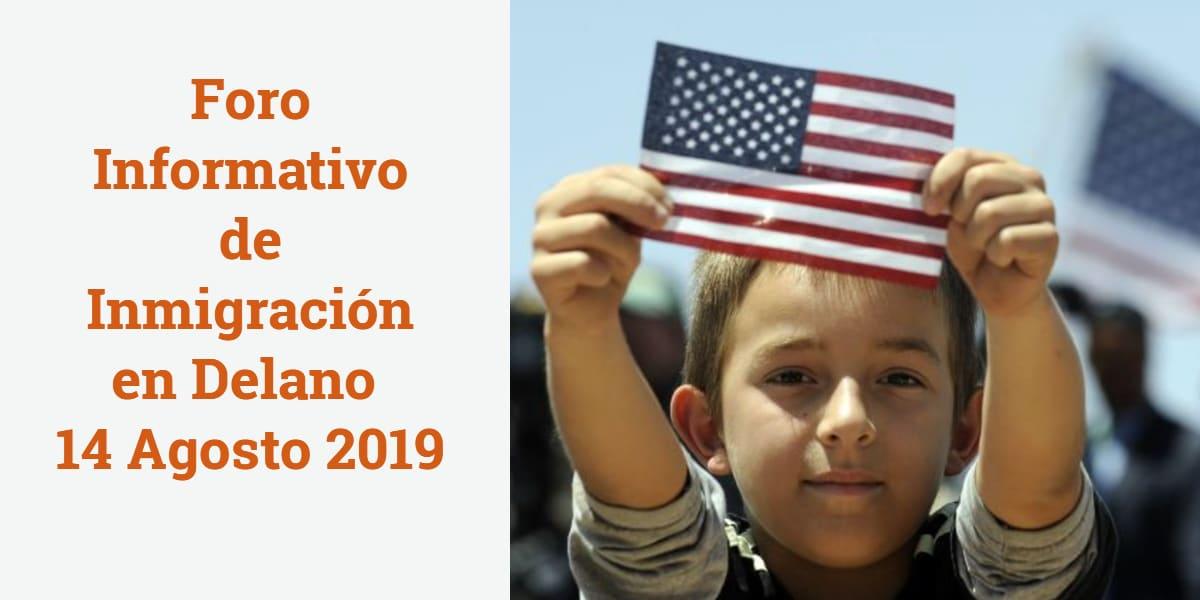 Foro Informativo de Inmigración en Delano 14 Agosto 2019 cviic