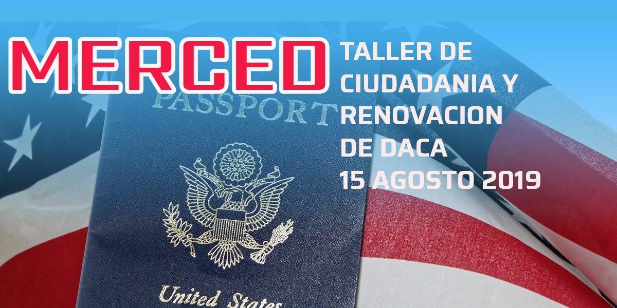 Taller de Ciudadanía y Renovación de DACA en Merced 15 Agosto 2019