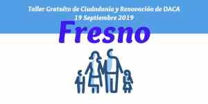 Taller de Ciudadanía y Renovación de DACA Fresno 19 Septiembre 2019