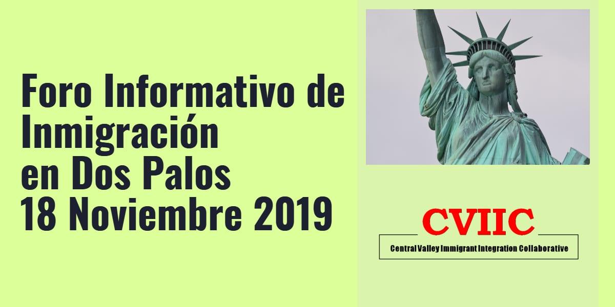 Foro Informativo de Inmigración en Dos Palos 18 Noviembre 2019 CVIIC