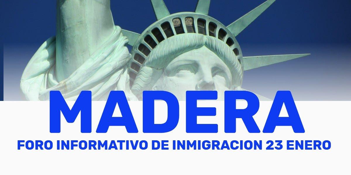 Foro Informativo de Inmigración en Madera 23 Enero 2020 CVIIC