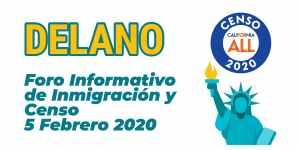 Foro Informativo de Inmigración y Censo en Delano 5 Febrero 2020 CVIIC
