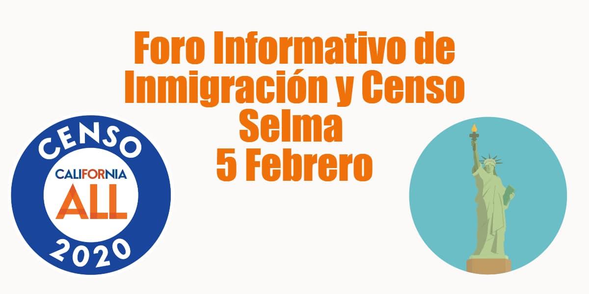 Foro Informativo de Inmigración y Censo en Selma 5 Febrero 2020 CVIIC