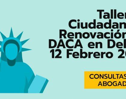 CVIIC Taller de Ciudadanía y Renovación de DACA en Delano 12 Febrero