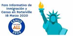 Foro Informativo de Inmigración y Censo en Porterville 18 Marzo 2020 CVIIC