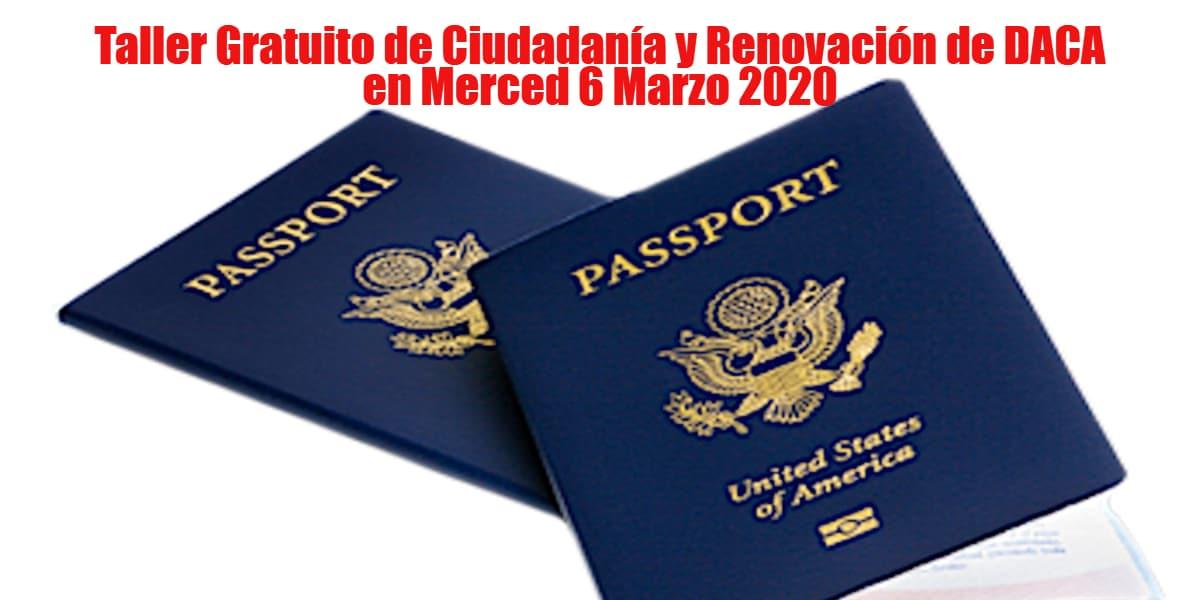 Taller de Ciudadanía y Renovación de DACA en Merced 6 Marzo 2020 CVIIC