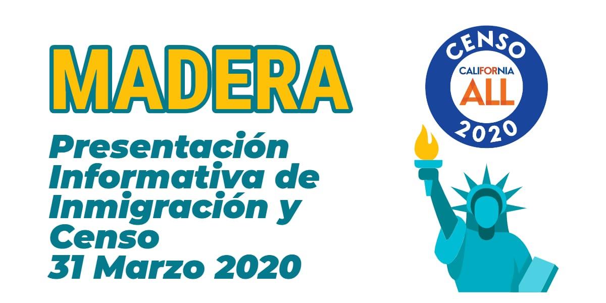 Presentación Informativa de Inmigración y Censo en Madera 31 Marzo 2020