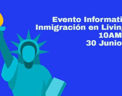 Evento Informativo de Inmigración en Livingston 30 Junio 2021 CVIIC