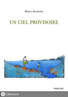 un-ciel-provisoire-de-prisca-agustoni