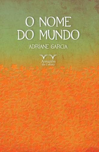 O nome do mundo Adriane Garcia capa